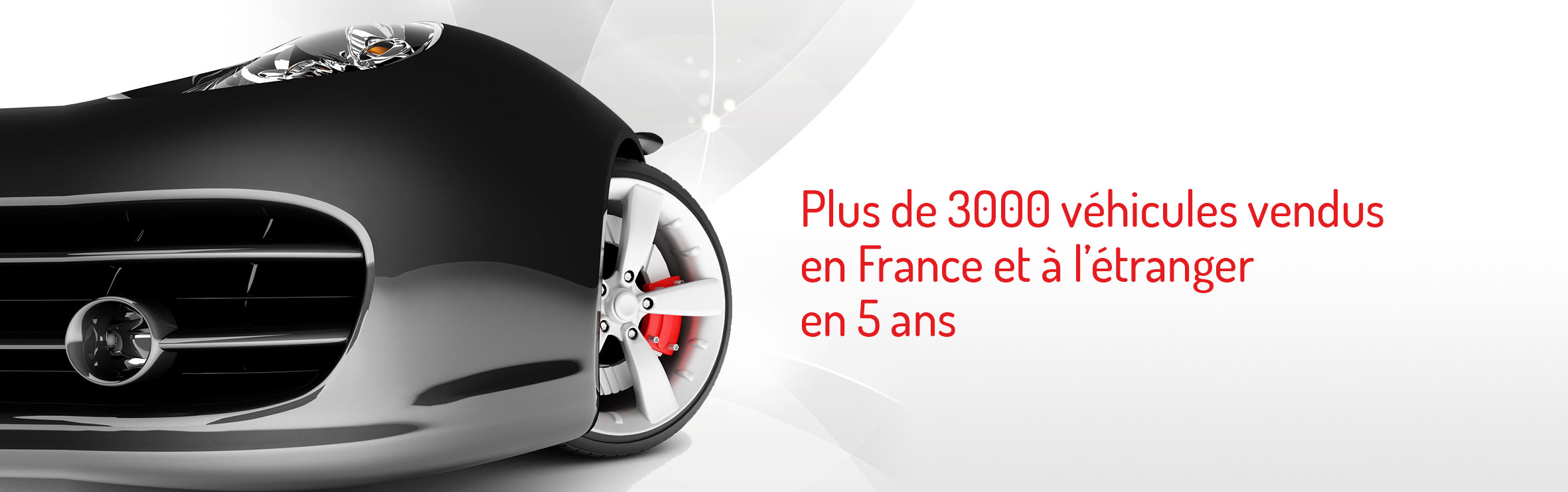 Plus de 3000 véhicules vendus en france et à l'etranger